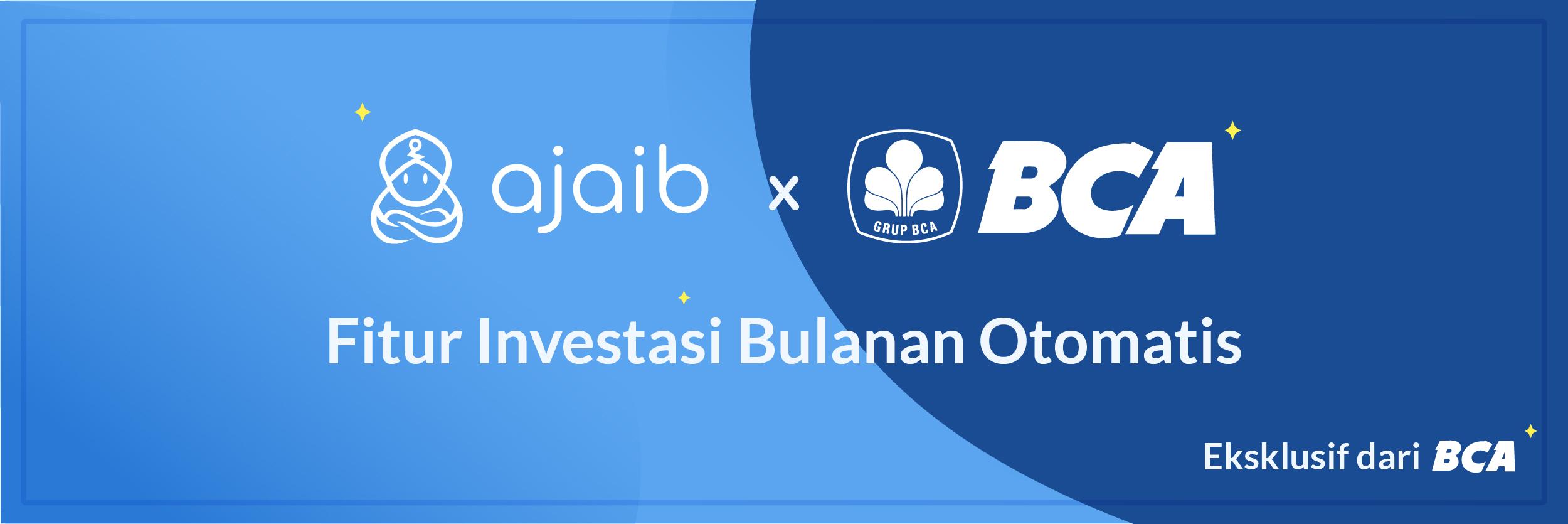 Ajaib bekerja sama dengan BCA dalam fitur investasi bulanan otomatis